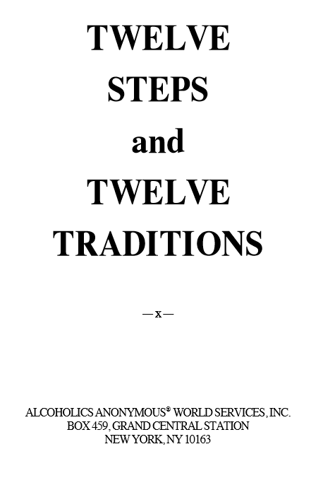 The Twelve Traditions from Alcoholics Anonymous