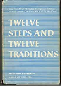 AA Twelve Steps and Twelve Traditions