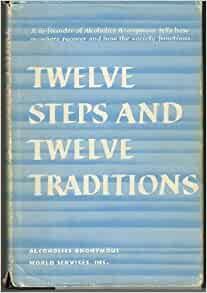 AA Twelve Steps and Twelve Traditions